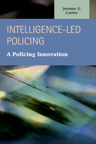 Intelligence-Led Policing: A Policing Innovation (Criminal Justice: Recent Scholarship)