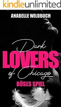 Dark Lovers of Chicago. Böses Spiel: Dark Romance