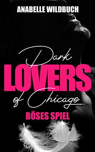 Dark Lovers of Chicago: Böses Spiel