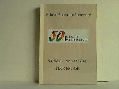 50 Jahre Wolfsburg in der Presse par Wolfsburg