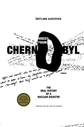Voices from Chernobyl: The Oral History of a Nuclear Disaster by Alexievich, Svetlana (2006) Paperback