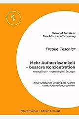 Mehr Aufmerksamkeit & bessere Konzentration: Neue Ansätze im Umgang mit ADHS und Konzentrationsproblemen Taschenbuch