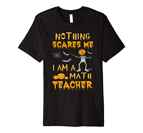 Halloween nichts Angst Me I 'm A Math Teacher T-Shirt