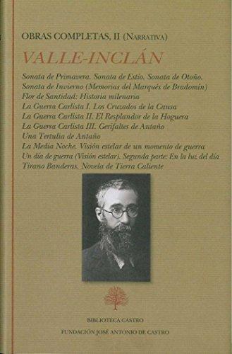 Obras Completas Ramón del Valle-Inclán: Ramón del Valle-Inclán. Obras completas II (Narrativa): 2 (Biblioteca Castro) por Ramón del Valle-Inclán