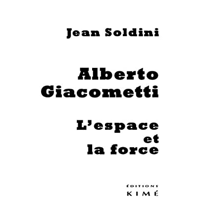 Alberto Giacometti,L'Espace et la Force
