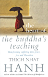 The Heart Of Buddha's Teaching: Transforming Suffering into Peace, Joy and Liberation