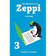 The Adventures of Zeppi: Learning: Volume 3 (Read and Draw with Zeppi) by Charlotte K. Omillin (2014-08-10)