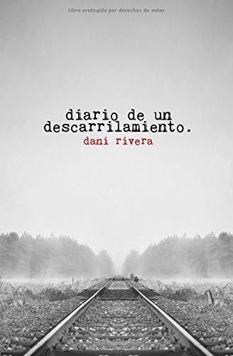 Diario de un descarrilamiento par Dani Rivera