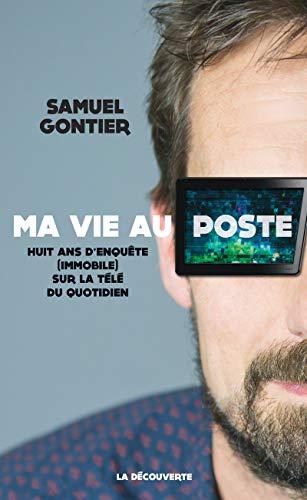Ma vie au poste par Samuel GONTIER