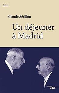 Un déjeuner à Madrid par Claude Sérillon