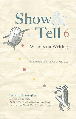 [(Show & Tell: Writers on Writing)] [Author: Unc Wilmington Dept