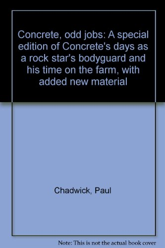 Concrete, odd jobs: A special edition of Concrete's days as a rock star's bodyguard and his time on the farm, with added new material