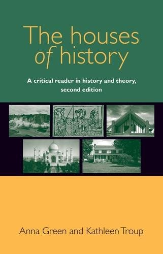 The Houses of History: A Critical Reader in History and Theory,