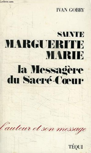 Sainte Marguerite-Marie, la messagère du Sacré-Coeur