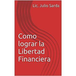 Como lograr la Libertad Financiera
