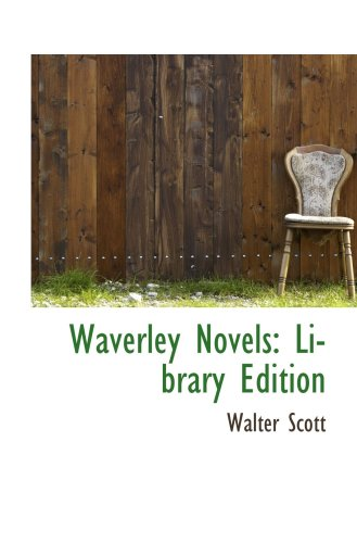 Waverley Novels: Library Edition