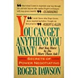 You Can Get Anything You Want but You Have to Do More Than Ask by Roger Dawson (1986-12-01)