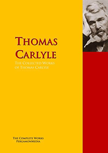 The Collected Works of Thomas Carlyle: The Complete Works PergamonMedia (Highlights of World Literature) (English Edition)