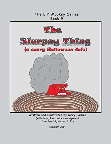 Book 9 - The Slurpey Thing (a scary Halloween tale) (The Lil' Mookey Series, Band 9)