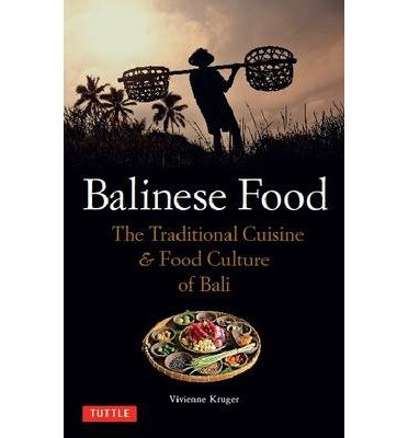 [( Balinese Food: The Traditional Cuisine & Food Culture of Bali By Kruger, Vivienne ( Author ) Paperback Apr - 2014)] Paperback