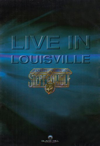 John Kay and Steppenwolf - Live in Louisville [UK Import]