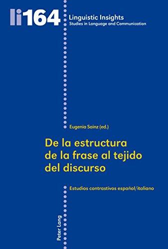 De la estructura de la frase al tejido del discurso: Estudios contrastivos español/italiano (Linguistic Insights n 164)