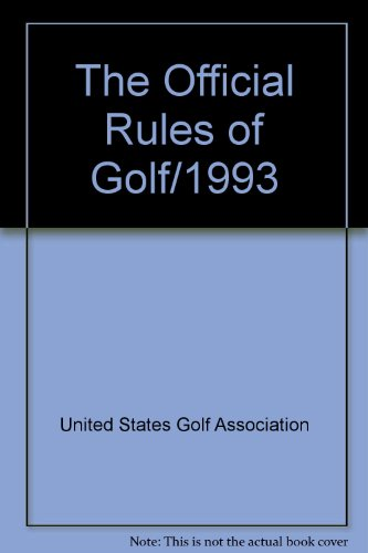 The Official Rules of Golf/1993 por United States Golf Association