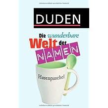 Duden - Die wunderbare Welt der Namen