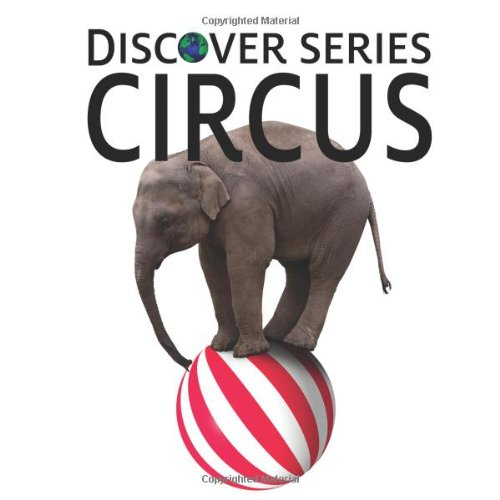 Circus: Discover Series Picture Book for Children