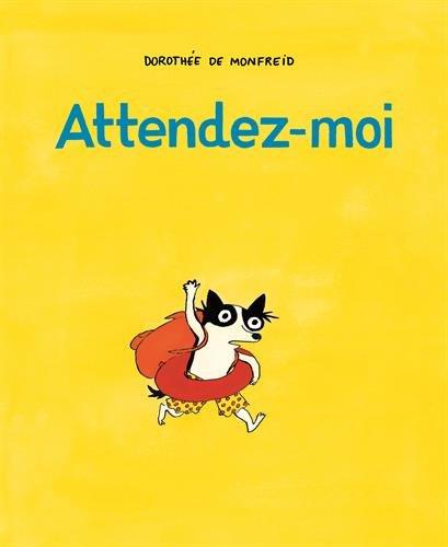 Attendez-moi par Dorothée de Monfreid