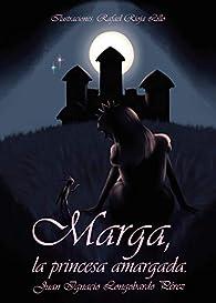 Marga, la princesa amargada par  Juan Ignacio Longobardo Pérez