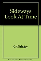 [A Sideways Look at Time] (By: Jay Griffiths) [published: March, 2004]