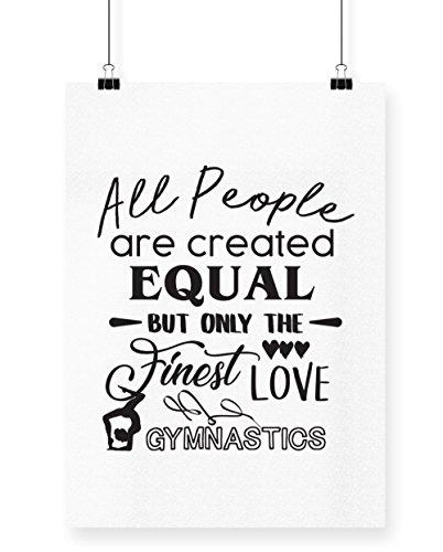 hippowarehouse alle Menschen sind sind gleich, aber nur die Besten Love Gymnastik Poster Druck Wall Art Design A4 weiß (Leotard Back)