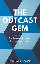 The Outcast Gem: A short story (Voices from the European Republic of Independent Nations)