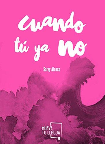 CUANDO TÚ YA NO (Poesía) por SARAY ALONSO