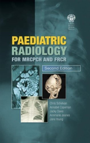 Paediatric Radiology for MRCPCH and FRCR, Second Edition (2010-01-04)