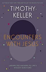 Encounters With Jesus: Unexpected Answers to Life's Biggest Questions by Timothy Keller (2013-11-21)