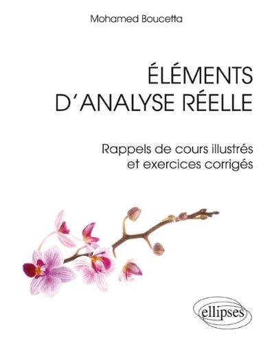 Elements d'Analyse Relle Rappels de Cours Illustrs & Exercices Corrigs