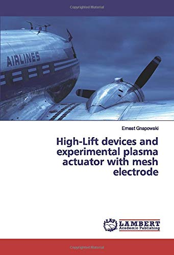 High-Lift devices and experimental plasma actuator with mesh electrode -
