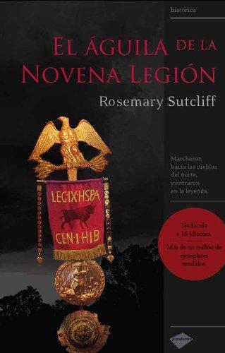El Aguila de la Novena Legion / The Eagle of the Ninth Legion par ROSEMARY SUTCLIFF