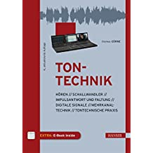 Tontechnik: Hören, Schallwandler, Impulsantwort und Faltung, digitale Signale, Mehrkanaltechnik, tontechnische Praxis