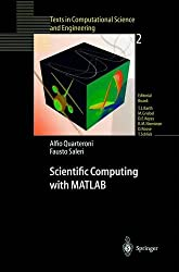 Scientific Computing with MATLAB: Problems and Exercises Solved by MATLAB (Texts in Computational Science and Engineering)