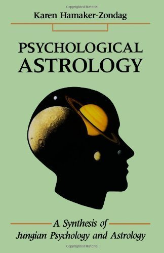 Psychological Astrology: A Synthesis of Jungian Psychology and Astrology by Karen Hamaker-Zondag (1990-06-01)