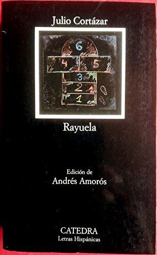Portada del libro RAYUELA POR JULIO CORTAZAR / CATEDRA, EDICION DE ANDRES AMOROS, 2007.
