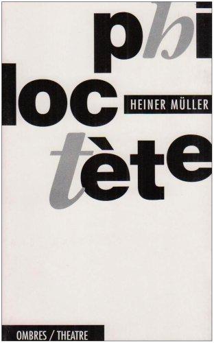 Philoctète : 1958-1964 par Heiner Müller