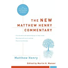 The New Matthew Henry Commentary: The Classic Work with Updated Language