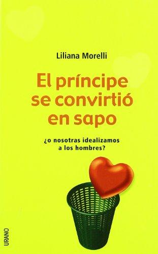 El príncipe se convirtió en sapo (Crecimiento personal) por Liliana Morelli Genero