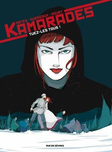 Kamarades, Tome 2 : Tuez-les tous !