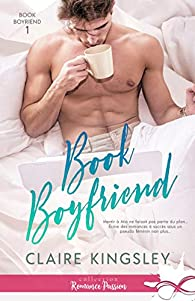 Book boyfriend, tome 1 par Claire Kingsley