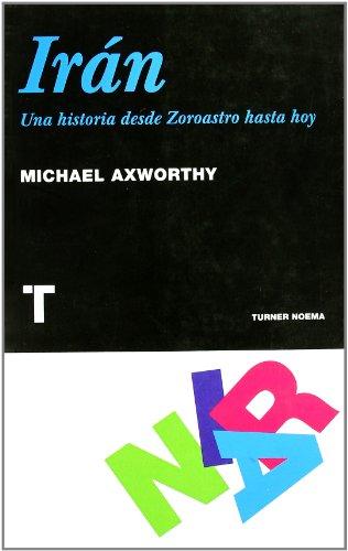 Descargar Libro Irán: Una historia desde Zoroastro hasta hoy (Noema) de Michael Axworthy